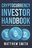 Cryptocurrency Investor Handbook: How to invest in cryptocurrency, top 5 cryptocurrency (Investing Series)