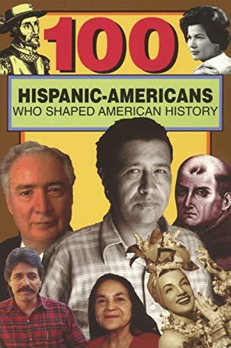100 Hispanic-Americans Who Shaped American History