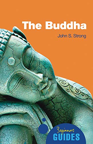 The Buddha: A Beginner's Guide (Beginner's Guides)