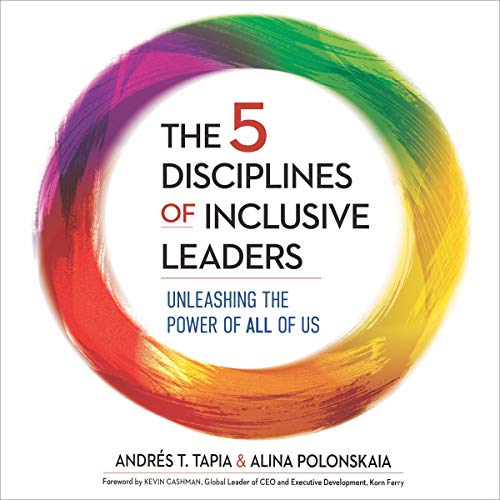 Couverture de The 5 Disciplines of Inclusive Leaders: Unleashing the Power of All of Us