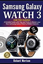 Samsung Galaxy Watch 3 for the Elderly (Large Print Edition): A Detailed Guide with Tips and Tricks to Mastering your New ...