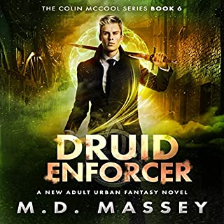 Druid Enforcer     A New Adult Urban Fantasy Novel (The Colin McCool Paranormal Suspense Series, Book 6)              Written by:                                                                                                                                 M.D. Massey                               Narrated by:                                                                                                                                 Steven Barnett                      Length: 7 hrs and 52 mins     1 rating     Overall 5.0