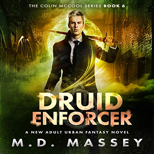 Druid Enforcer     A New Adult Urban Fantasy Novel (The Colin McCool Paranormal Suspense Series, Book 6)              By:                                                                                                                                 M.D. Massey                               Narrated by:                                                                                                                                 Steven Barnett                      Length: 7 hrs and 52 mins     2 ratings     Overall 4.0