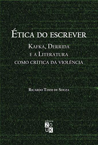 Ética do escrever: Kafka, Derrida e a literatura como crítica da violência