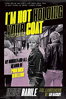 I m Not Holding Your Coat  My Bruises-and-All Memoir of Punk Rock Rebellion