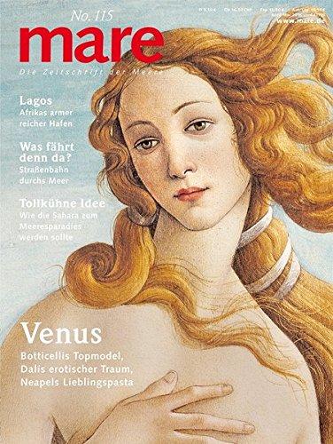 mare - Die Zeitschrift der Meere / No. 115 / Venus: Botticellis Topmodel, Dalis erotischer Traum, Neapels Lieblingspasta