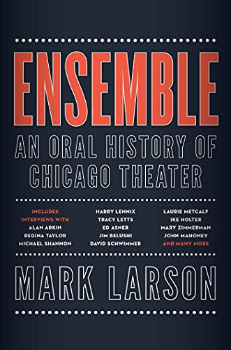 Ensemble: An Oral History of Chicago Theater