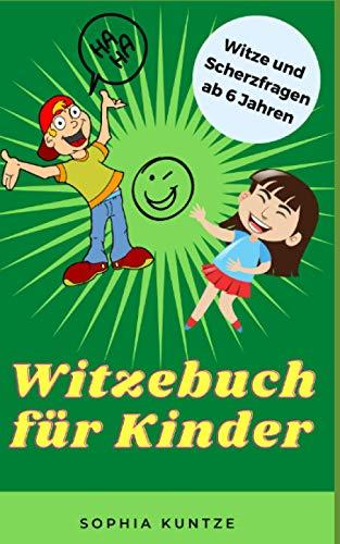 Witzebuch für Kinder: Witze und Scherzfragen zum lachen und lesen lernen ab 6 Jahren; Perfekt für Jungen und Mädchen ab 6 Jahren
