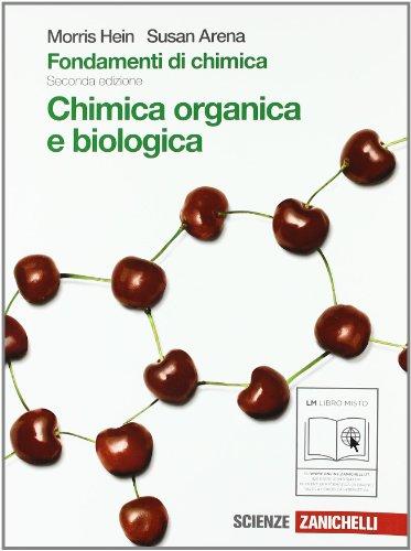 Fondamenti di chimica. Chimica organica e biologica. Per Scuole superiori. Con espansione online