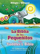 La Biblia de los pequeñitos / The Toddler's Bible (bilingüe / bilingual) (Spanish and English Edition)