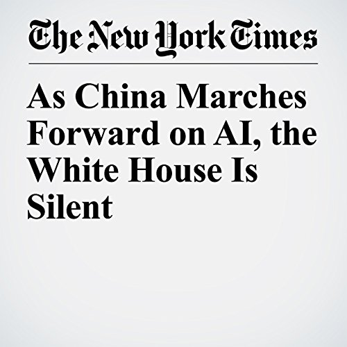 As China Marches Forward on AI, the White House Is Silent copertina