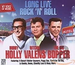 My Kind of Music-Long Live Rock N Roll-Buddy Holly/Big Bopper/Ritchie Valens
