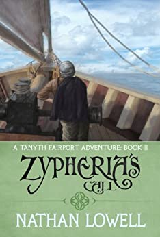 Zypheria's Call (Tanyth Fairport Adventures Book 2) by [Nathan Lowell]