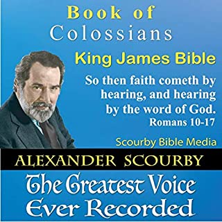 Book of Colossians      King James Bbible              Written by:                                                                                                                                 Scourby Bible Media                               Narrated by:                                                                                                                                 Alexander Scourby                      Length: 12 mins     Not rated yet     Overall 0.0