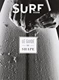Guide du shape - Fabriquer sa planche de surf