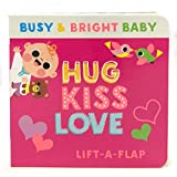 Hug Kiss Love (Children's Lift-a-Flap Board Book Gifts for Little Valentines, Mother's & Father's Day, Birthdays, Ages 0-4) (Busy & Bright Baby)