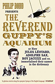 Reverend Guppy s Aquarium  How Jules Lotard Adolphe Sax Roy Jacuzzi and Co