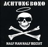 Songtexte von Half Man Half Biscuit - Achtung Bono