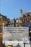 American Guidebook's Disneyland Paris Resort 2016 (English Edition)