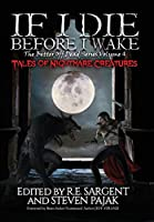 If I Die Before I Wake: Tales of Nightmare Creatures (The Better Off Dead)