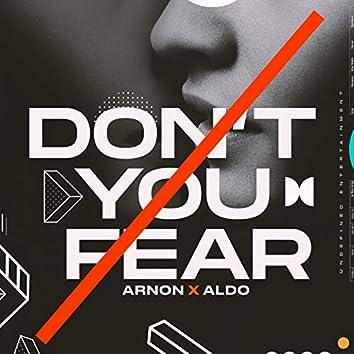 Don't You Fear (feat. Aldo)
