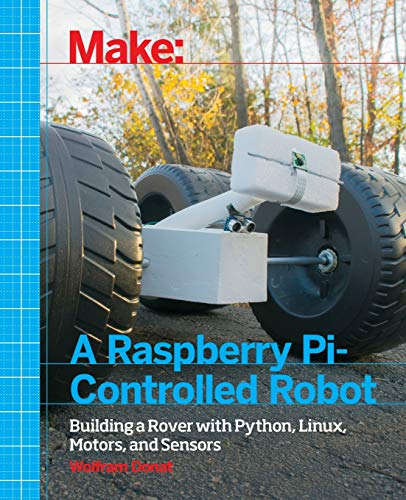 Make a Raspberry Pi-Controlled Robot: Building a Rover with...
