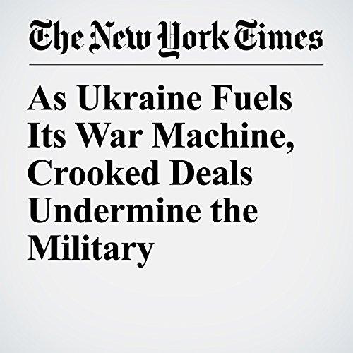 As Ukraine Fuels Its War Machine, Crooked Deals Undermine the Military copertina