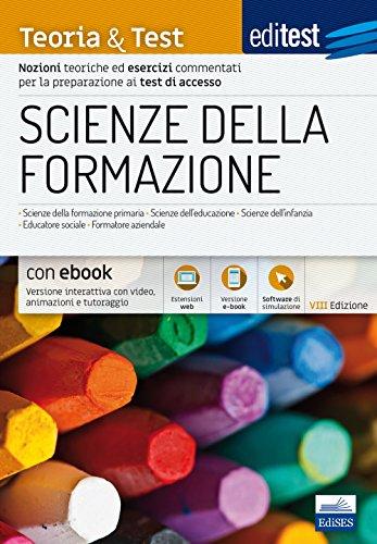 Scienze della formazione. Teoria & test. Nozioni teoriche ed esercizi commentati per la preparazione ai test di accesso. Con e-book. Con software di simulazione