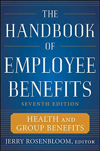 The Handbook of Employee Benefits: Health and Group...