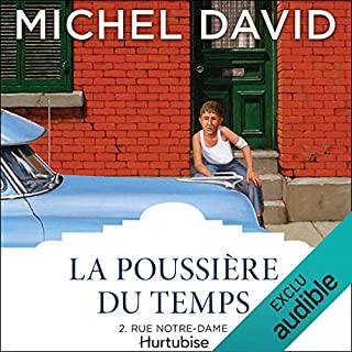 La Poussière du temps - Tome 2     Rue Notre-Dame              Written by:                                                                                                                                 Michel David                               Narrated by:                                                                                                                                 Guy Lafrance                      Length: 12 hrs and 48 mins     2 ratings     Overall 4.0