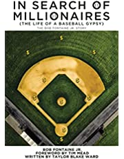 In Search of Millionaires (The Life of a Baseball Gypsy): The Accounts of Bob Fontaine Jr. (English Edition)