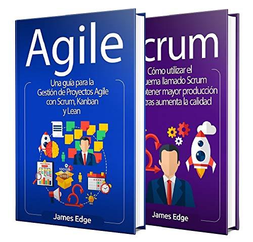 Agile: Una guía esencial sobre la gestión de proyectos Agile, el proceso Kanban y el Lean Thinking + Una guía completa sobre Scrum de [James Edge]
