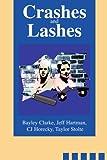Crashes and Lashes