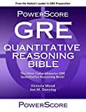The PowerScore GRE Quantitative Reasoning Bible: GRE prep with the most comprehensive Quantitative Reasoning Book (Powerscore GRE Bible)