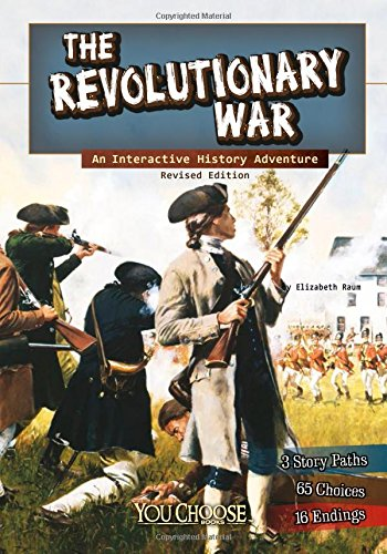Compare Textbook Prices for The Revolutionary War: An Interactive History Adventure You Choose: History Revised ed. Edition ISBN 9781515742647 by Raum, Elizabeth