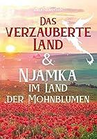 Das verzauberte Land: Njamka im Land der Mohnblumen