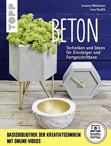 Beton: Grundlagen, Techniken und Ideen (kreativ.startup.) (German Edition)