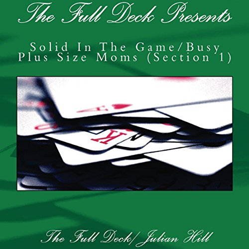 The Full Deck Presents: Solid in the Game/Busy Plus Size Moms audiobook cover art