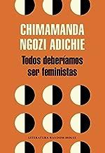 Todos deber??amos ser feministas / We Should All Be Feminists (Spanish Edition) by Chimamanda Ngozi Adichie (2016-06-28)