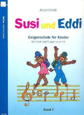Susi und Eddi Band 3 Geigenschule für Kinder ab 5 Jahren für Violine