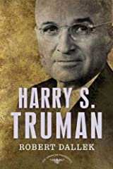 Harry S. Truman: The American Presidents Series: The 33rd President, 1945-1953 Kindle Edition