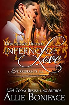 Inferno of Love: A Steamy Small Town Amnesia Romance (Hometown Heroes Series Book 2) by [Allie Boniface]