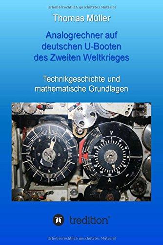 Analogrechner auf deutschen U-Booten des Zweiten Weltkrieges: Technikgeschichte und mathematische Grundlagen