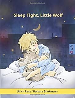 Sleep Tight, Little Wolf: A bedtime story for sleepy (and not so sleepy) children