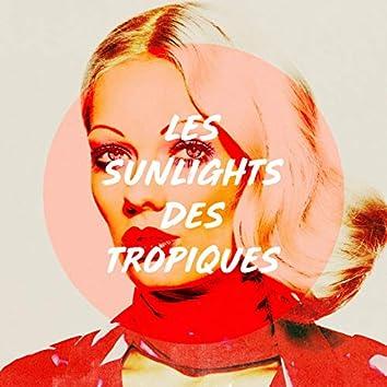 Les sunlights des tropiques