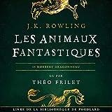 Les Animaux fantastiques - La bibliothèque de Poudlard 1 - Format Téléchargement Audio - 14,95 €