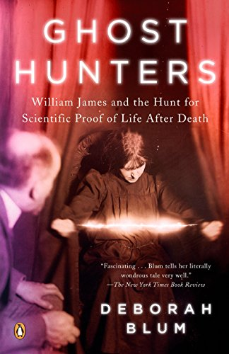 Ghost Hunters: William James and the Search for...