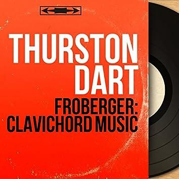 Froberger: Clavichord Music (Mono Version)