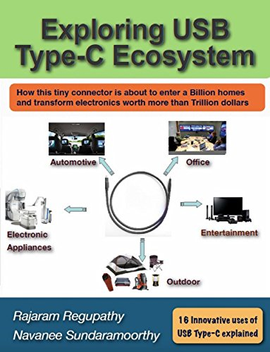 Exploring USB Type-C Ecosystem: How this tiny connector is about to enter a billion homes and transform electronics market (English Edition)