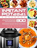 Instant Pot Cookbook 2021: The Ultimate New Instant Pot Recipes for Beginners and Advanced Users 800 | Wholesome Yum Easy Instant Pot Recipes